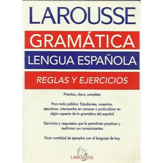 Larousse Gramática de La Lengua Española Reglas Y Ejercicios, Irma Munguia Zatarian