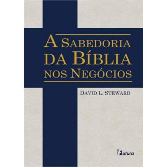 A Sabedoria da Bíblia nos Negócios, David L. Steward
