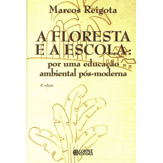 A Floresta e a Escola, Marcos Reigota