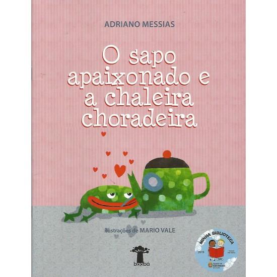 O Sapo Apaixonado e a Chaleira Choradeira, Adriano Messias